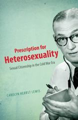 Prescription for Heterosexuality 1st Edition 9781469609829 1469609827