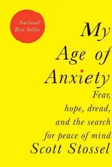 My Age of Anxiety 1st Edition 9780307269874 0307269876