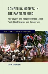 Competing Motives in the Partisan Mind 1st Edition 9780199969807 0199969809