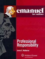 Emanuel Law Outlines - Professional Responsibility 4th Edition 9781454824855 1454824859