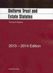 Uniform Trust and Estate Statutes, 2013-2014 2013th Edition 9781609303662 1609303660
