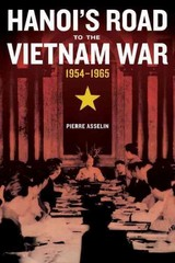 Hanoi's Road to the Vietnam War, 1954-1965 1st Edition 9780520956551 0520956559