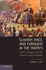 Slavery, Race, and Conquest in the Tropics 1st Edition 9780521132527 0521132525