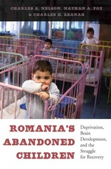 Romania's Abandoned Children 1st Edition 9780674724709 0674724704