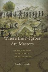 Where the Negroes Are Masters 1st Edition 9780674724877 0674724879