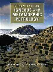 Essentials of Igneous and Metamorphic Petrology 1st Edition 9781107496590 1107496594