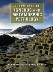 Essentials of Igneous and Metamorphic Petrology 1st Edition 9781107696297 1107696291
