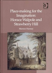 Place-making for the Imagination: Horace Walpole and Strawberry Hill 1st Edition 9781317080503 1317080505