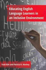 Educating English Language Learners in an Inclusive Environment 1st Edition 9781433121340 1433121344