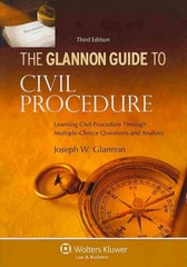 The Glannon Guide to Civil Procedure 3rd Edition 9781454827467 1454827467