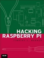 Hacking Raspberry Pi 1st Edition 9780789751560 0789751569