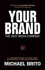 Your Brand, The Next Media Company 1st Edition 9780789751614 0789751615