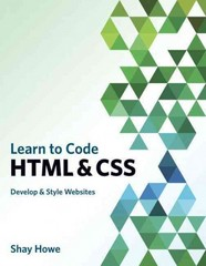 Learn to Code HTML and CSS 1st Edition 9780321940520 0321940520