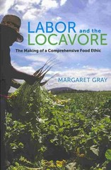 Labor and the Locavore 1st Edition 9780520276697 0520276698