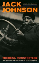 Jack Johnson, Rebel Sojourner 1st Edition 9780520280113 0520280113