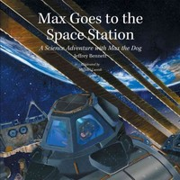 Max Goes to the Space Station 1st Edition 9781937548285 1937548287