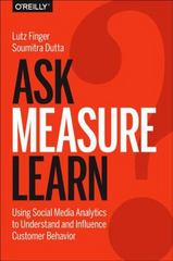Ask, Measure, Learn 1st Edition 9781449336752 1449336752
