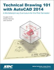 Technical Drawing 101 with AutoCAD 2014 3rd Edition 9781585038190 1585038199