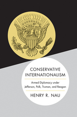Conservative Internationalism 1st Edition 9781400873722 140087372X