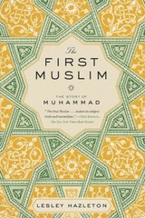 The First Muslim 1st Edition 9781594632303 1594632308