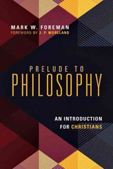 Prelude to Philosophy 1st Edition 9780830839605 0830839607
