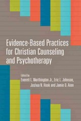 Evidence-Based Practices for Christian Counseling and Psychotherapy 1st Edition 9780830840274 0830840273