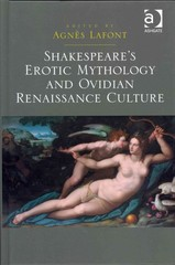 Shakespeare's Erotic Mythology and Ovidian Renaissance Culture 1st Edition 9781317056140 1317056140