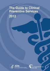 The Guide to Clinical Preventive Services 2012: Recommendations of the U. S. Preventive Services Task Force 1st Edition 9781484077023 1484077024