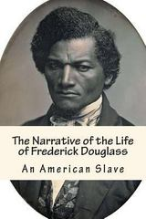 The Narrative of the Life of Frederick Douglass 1st Edition 9781484061701 1484061705