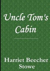 Uncle Toms Cabin 1st Edition 9781484017173 148401717X