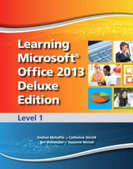 Learning Microsoft Office 2013 Deluxe Edition 1st Edition 9780133149012 0133149013