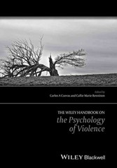 The Wiley Handbook on the Psychology of Violence 1st Edition 9781118303153 1118303156