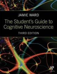 The Student's Guide to Cognitive Neuroscience 3rd Edition 9781848722729 1848722729