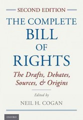The Complete Bill of Rights: The Drafts, Debates, Sources, and Origins 2nd Edition 9780199324217 0199324212