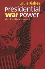 Presidential War Power 3rd Edition 9780700619313 0700619313