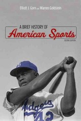 A Brief History of American Sports 2nd Edition 9780252079481 0252079485