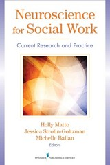 Neuroscience for Social Work 1st Edition 9780826108760 0826108768