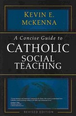 A Concise Guide to Catholic Social Teaching 1st Edition 9781594714382 159471438X