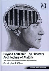 Beyond Anitkabir: The Funerary Architecture of Atatürk 1st Edition 9781317174851 1317174852