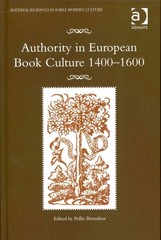 Authority in European Book Culture 1400-1600 1st Edition 9781317176954 1317176952