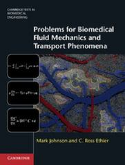 Problems for Biomedical Fluid Mechanics and Transport Phenomena 1st Edition 9781107496941 1107496942