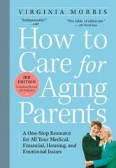 How to Care for Aging Parents 3rd Edition 9780761166764 0761166769