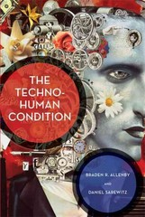 The Techno-Human Condition 1st Edition 9780262294409 0262294400