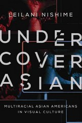 Undercover Asian 1st Edition 9780252079566 0252079566