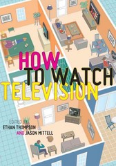 How To Watch Television 1st Edition 9780814771723 0814771726