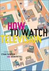 How to Watch Television 1st Edition 9780814763988 0814763987