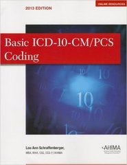 Basic ICD-10-CM/PCS Coding, 2013 Edition 2nd Edition 9781584263685 1584263687