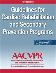 Guidelines for Cardiac Rehabilitation and Secondary Prevention Program 5th Edition 9781450466271 1450466273