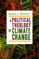 A Political Theology of Climate Change 1st Edition 9780802870988 0802870988