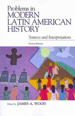 Problems in Modern Latin American History 4th Edition 9781442218604 1442218606